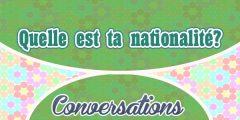 Petite conversation: Quelle est votre nationalité?