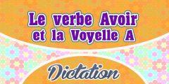 Le verbe Avoir et la Voyelle A