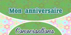 Petite Conversation – Mon anniversaire