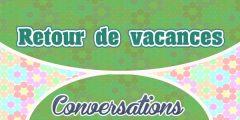 Petite conversation – Retour de vacances