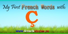 My First French Words with Ç