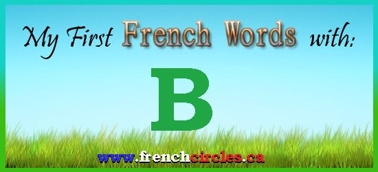 My First French Words with B
