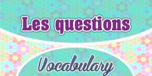 French Vocabulary Les Questions