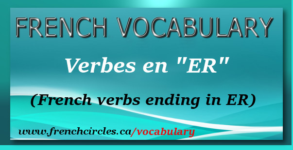 French Circles Vocabulary Verbes en ER