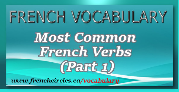 French Circles Most Common French Verbs (Part 1)