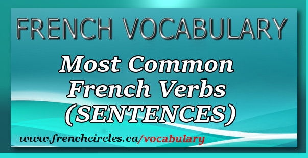 French Circles Most Common French Verbs (Sentences)