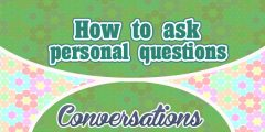 How to ask personal questions
