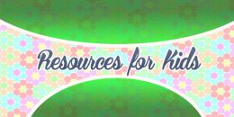 Resources for Kids