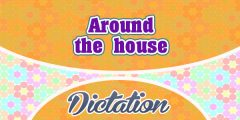 Around the house – Dans la maison