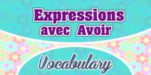 Expressions avec Avoir