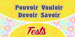 To can to want to be able to and to know French Test