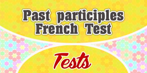 Past participles French Test