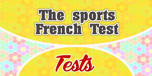 The Sports French Test - French Test