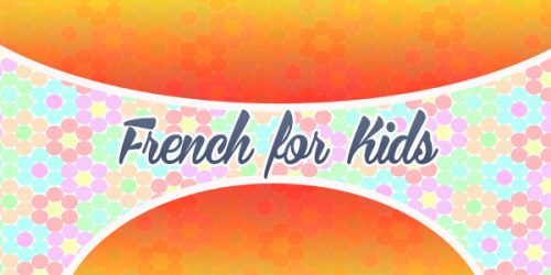 kids Exercises - FRENCH FOR KIDS