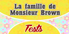 La famille de Monsieur Brown – Test