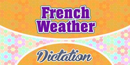 french weather - french dictation
