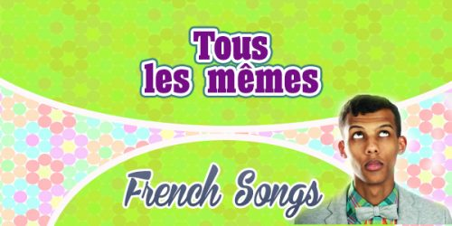 Tous les mêmes-Stromae - French songs