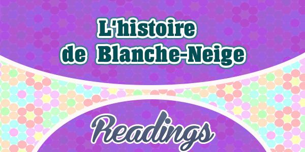 L'histoire de Blanche-Neigel - Readings