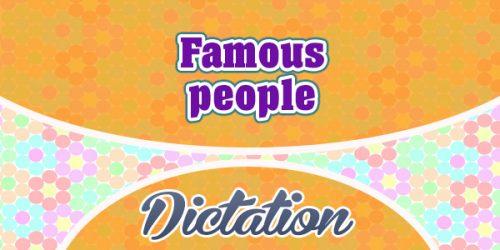 Célébrités - Famous people - Dictation