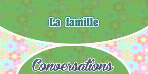 French conversation - la famille