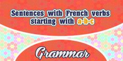 Sentences with French verbs starting with a-b-c