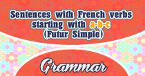 Sentences with French verbs starting with a-b-c (Futur Simple)