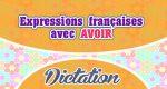 Expressions françaises avec le verbe AVOIR