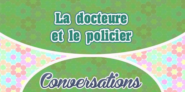La docteure et le policier-French-conversations