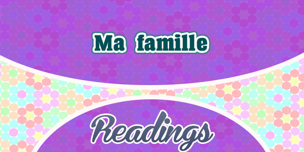 Ma famille - readings