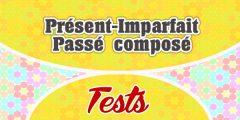 Présent-Imparfait-Passé composé Test