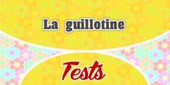 La guillotine-Test