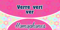 Homophones Verre Vert Ver